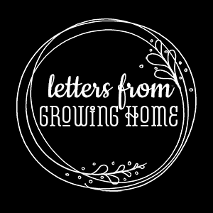 Growing Home   Letters from Home